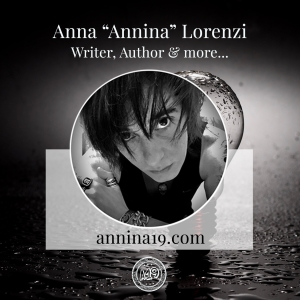 "Anna ""Annina"" Lorenzi, Writer Author & more... annina19.com"