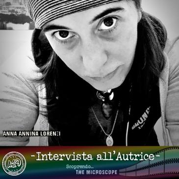 "The Microscope - Intervista all'autrice Anna ""Annina"" Lorenzi"
